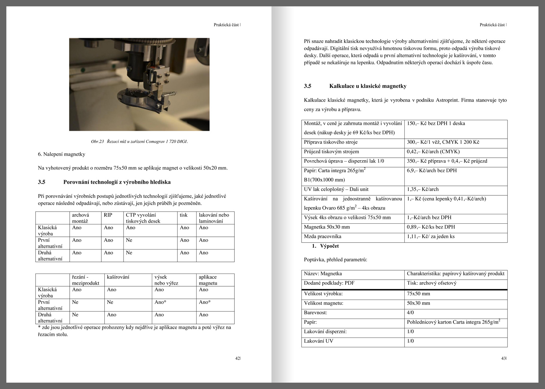 Technologické a ekonomické aspekty různých způsobů výroby reklamních předmětů <br> Iva Svárovská