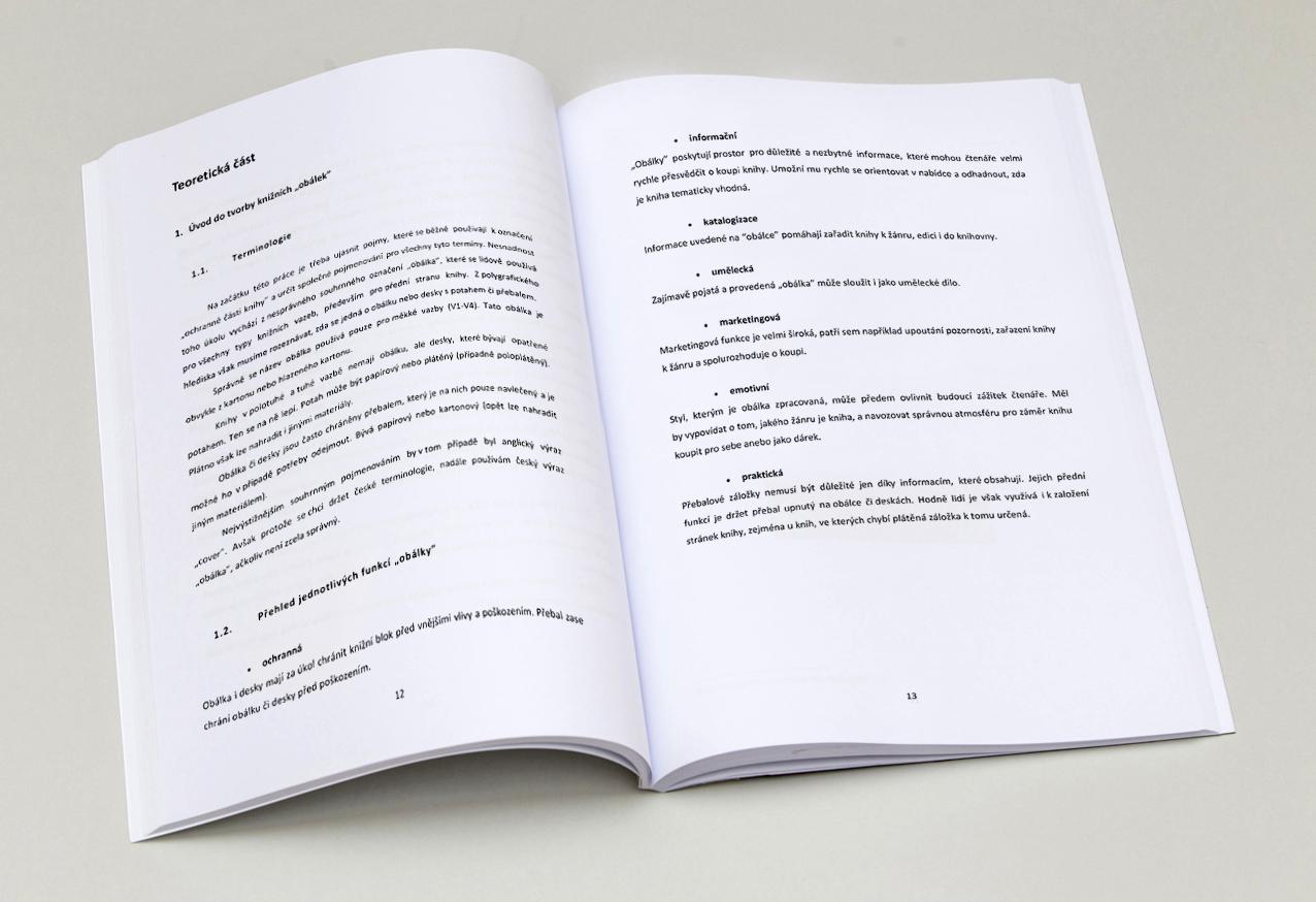 Knižní přebaly z pohledu redakčních a grafických prací, historický vývoj knižních přebalů a jejich budoucnost   G3B05   2018