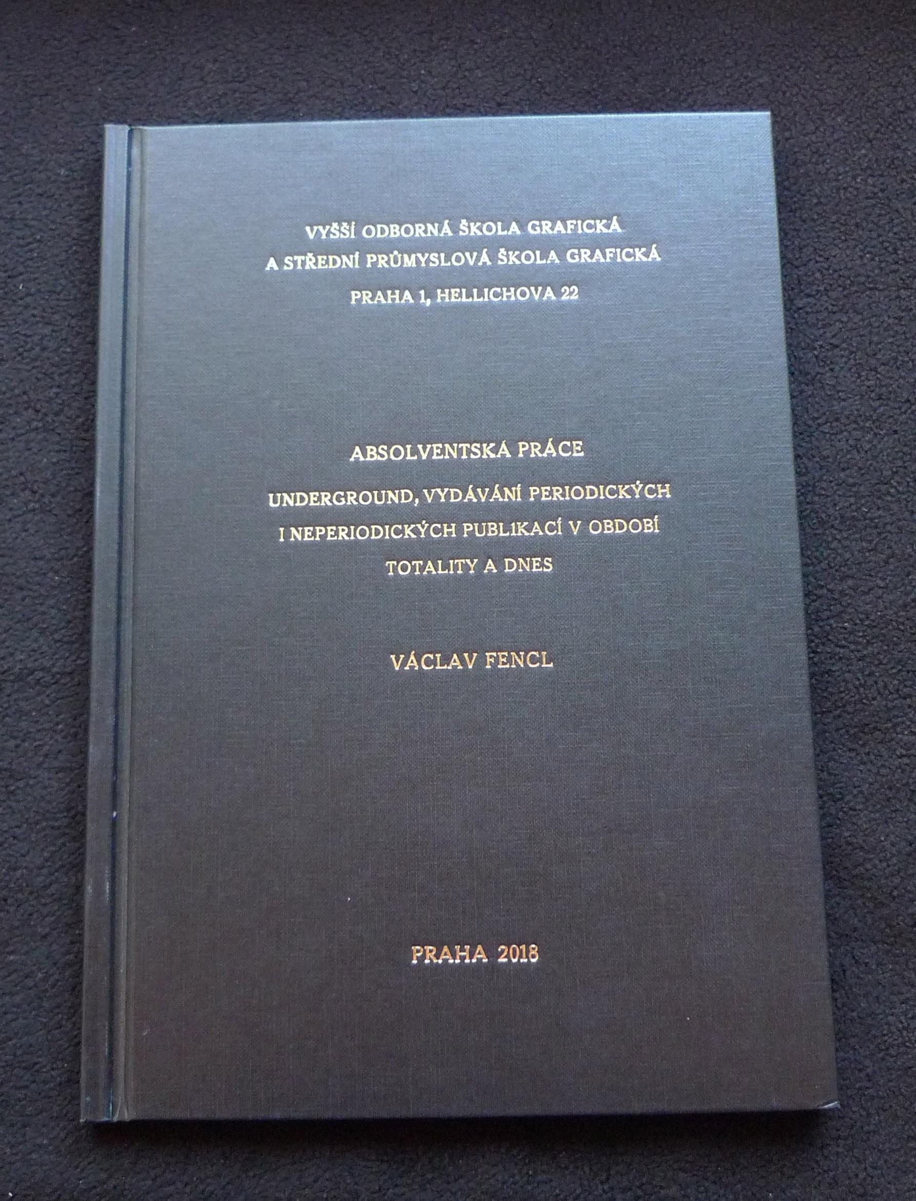 Absolventská práce G305 | 2018<br> Underground, vydávání periodických i neperiodických publikací v období totality a dnes
